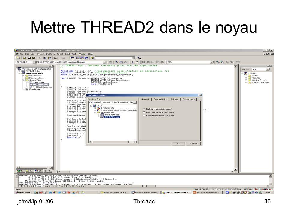 jc/md/lp-01/06Threads35 Mettre THREAD2 dans le noyau