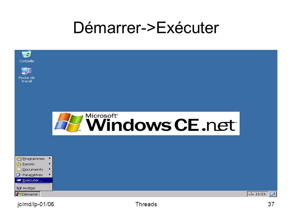 jc/md/lp-01/06Threads37 Démarrer->Exécuter