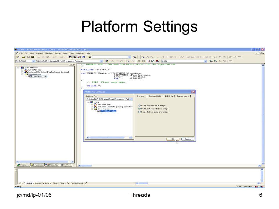 jc/md/lp-01/06Threads6 Platform Settings