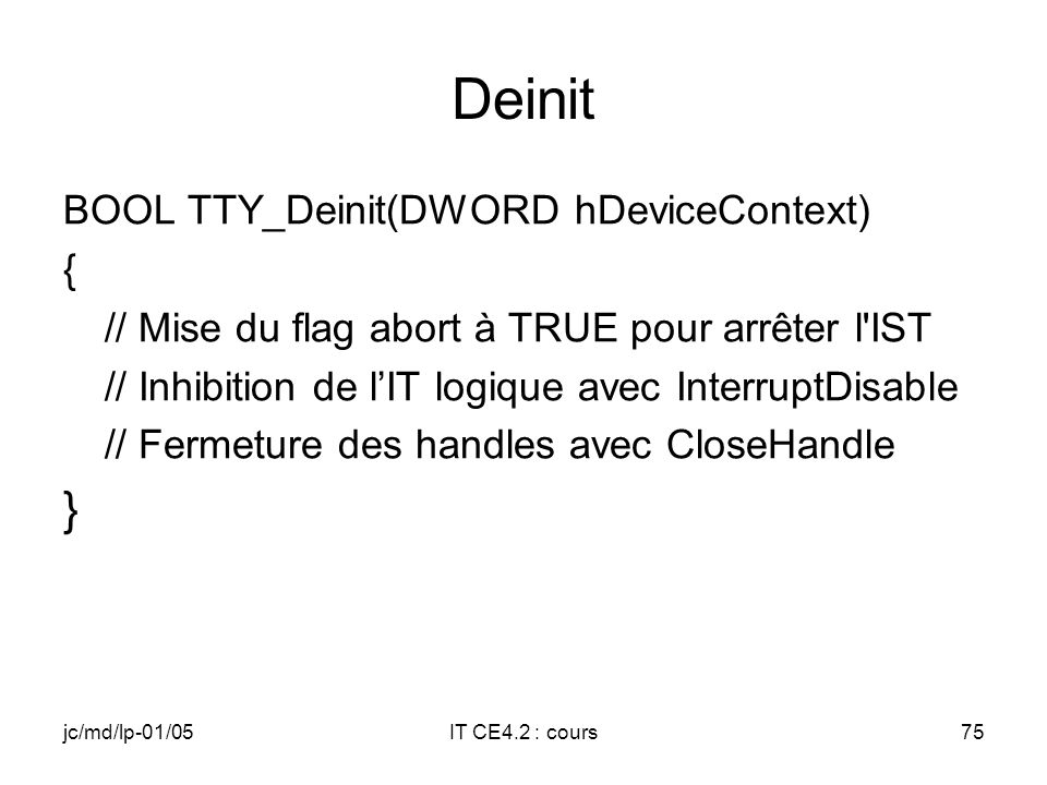 jc/md/lp-01/05IT CE4.2 : cours74 Init (2) // Initialisation de la structure ISTData // Disable de linterruption logique avec // InterruptDisable // Cr