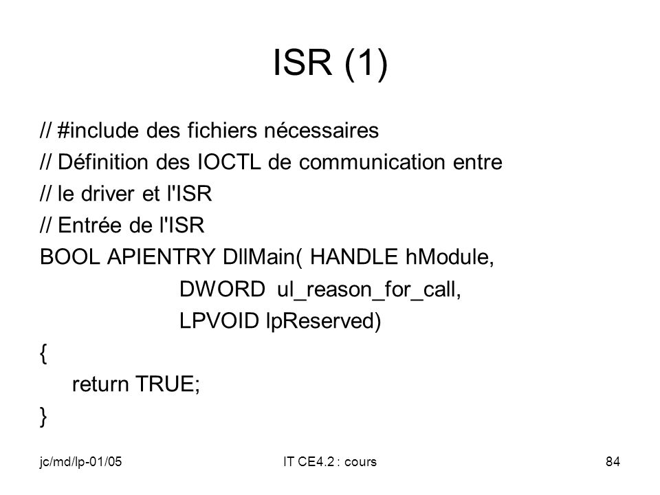 jc/md/lp-01/05IT CE4.2 : cours83 Fichier.def LIBRARY TTYISR EXPORTS ISRHandler IOControl