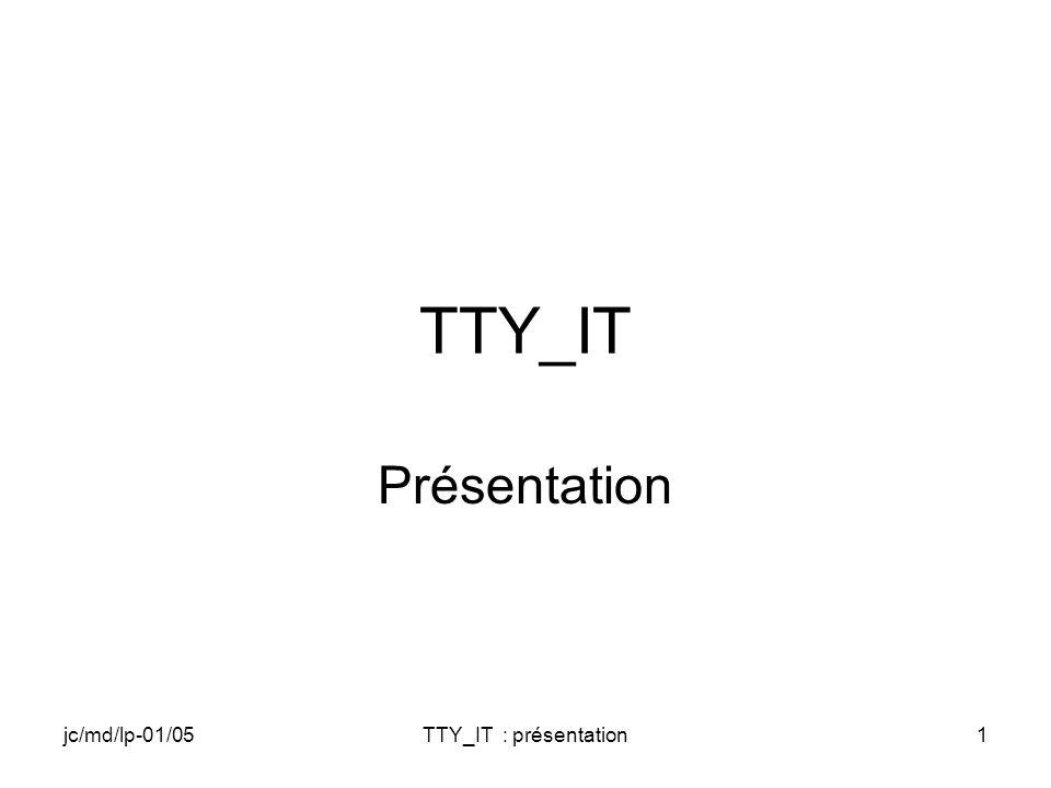 jc/md/lp-01/05TTY_IT : présentation2 Objectif du chapitre Écrire un programme qui va communiquer avec une liaison série La transmission se fera en polling La réception sera gérée par interruption On utilisera la deuxième liaison série connectée sur lIRQ3