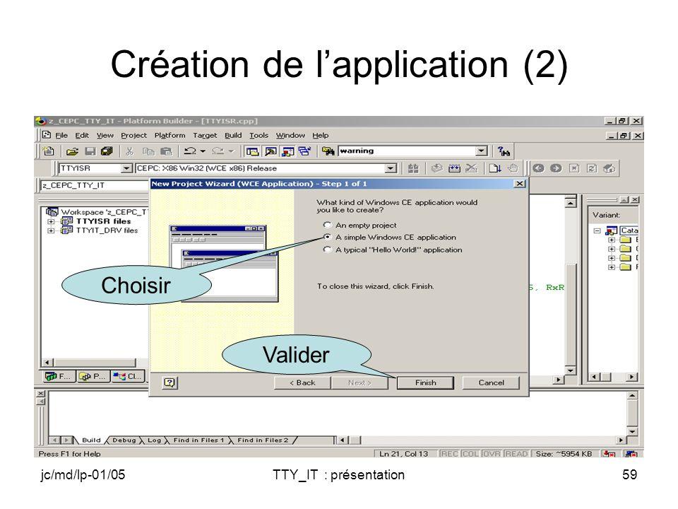 jc/md/lp-01/05TTY_IT : présentation59 Création de lapplication (2) Valider Choisir