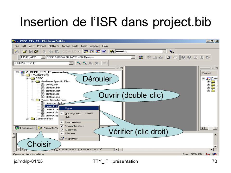 jc/md/lp-01/05TTY_IT : présentation73 Insertion de lISR dans project.bib Choisir Dérouler Ouvrir (double clic) Vérifier (clic droit)