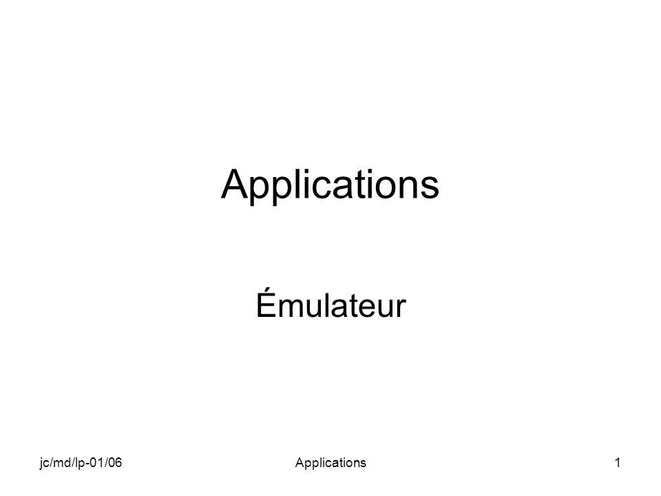 jc/md/lp-01/06Applications2 Objectif du chapitre Génération dapplications –WCE Console Application –WCE Application Téléchargement des applications Test des applications