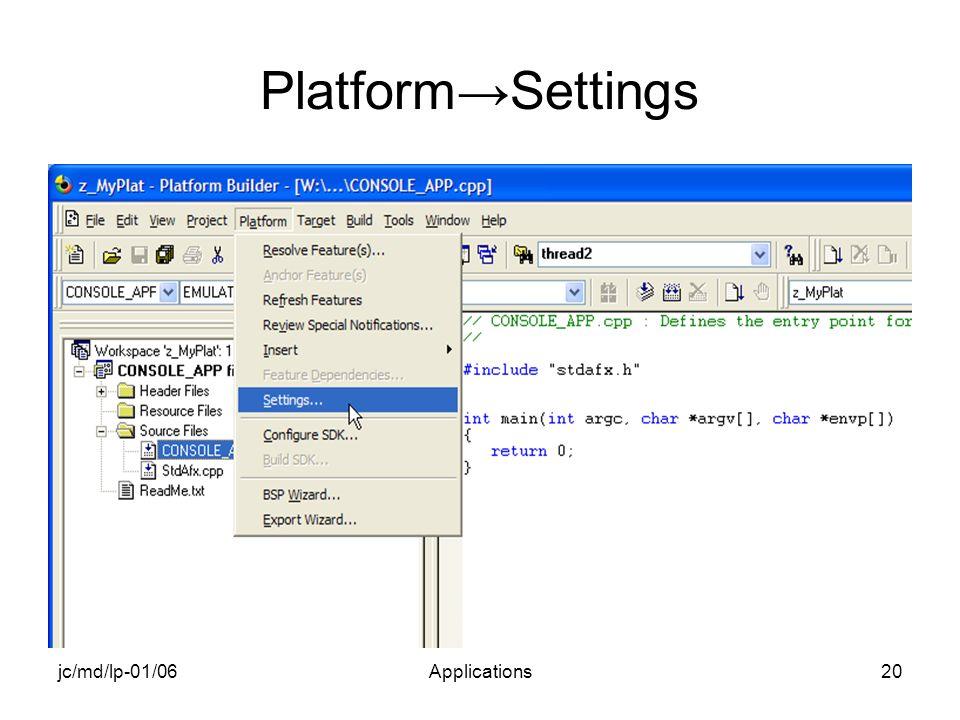jc/md/lp-01/06Applications20 PlatformSettings