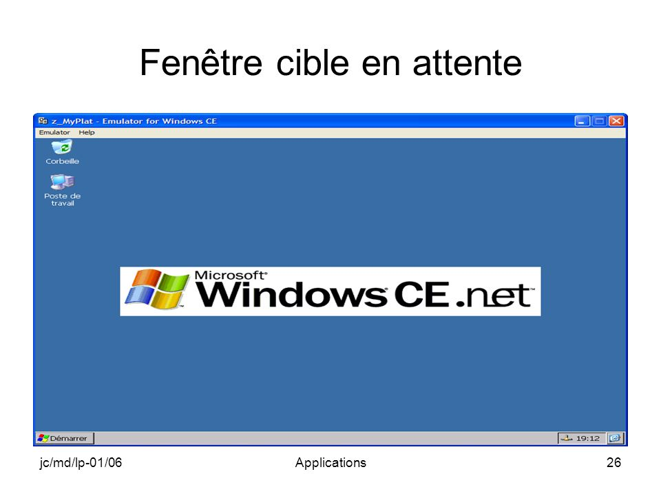 jc/md/lp-01/06Applications26 Fenêtre cible en attente