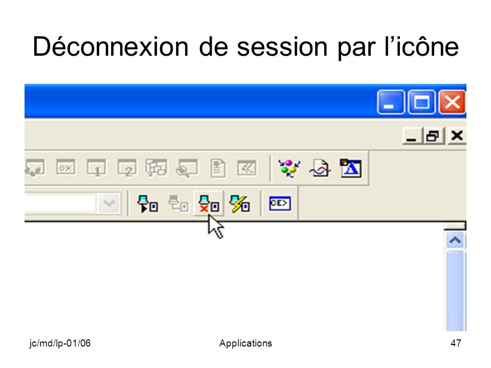 jc/md/lp-01/06Applications47 Déconnexion de session par licône