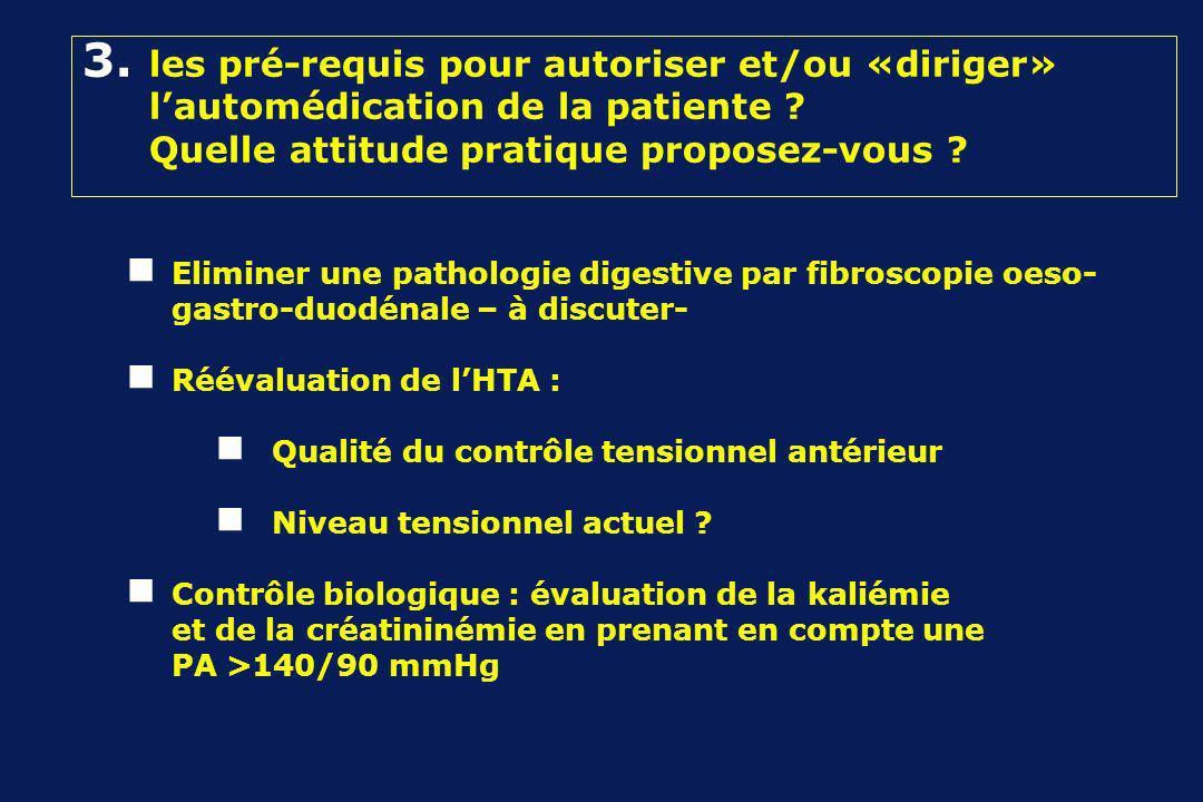 3. les pré-requis pour autoriser et/ou «diriger» lautomédication de la patiente .