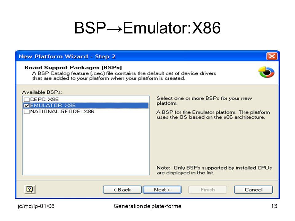 jc/md/lp-01/06Génération de plate-forme13 BSPEmulator:X86