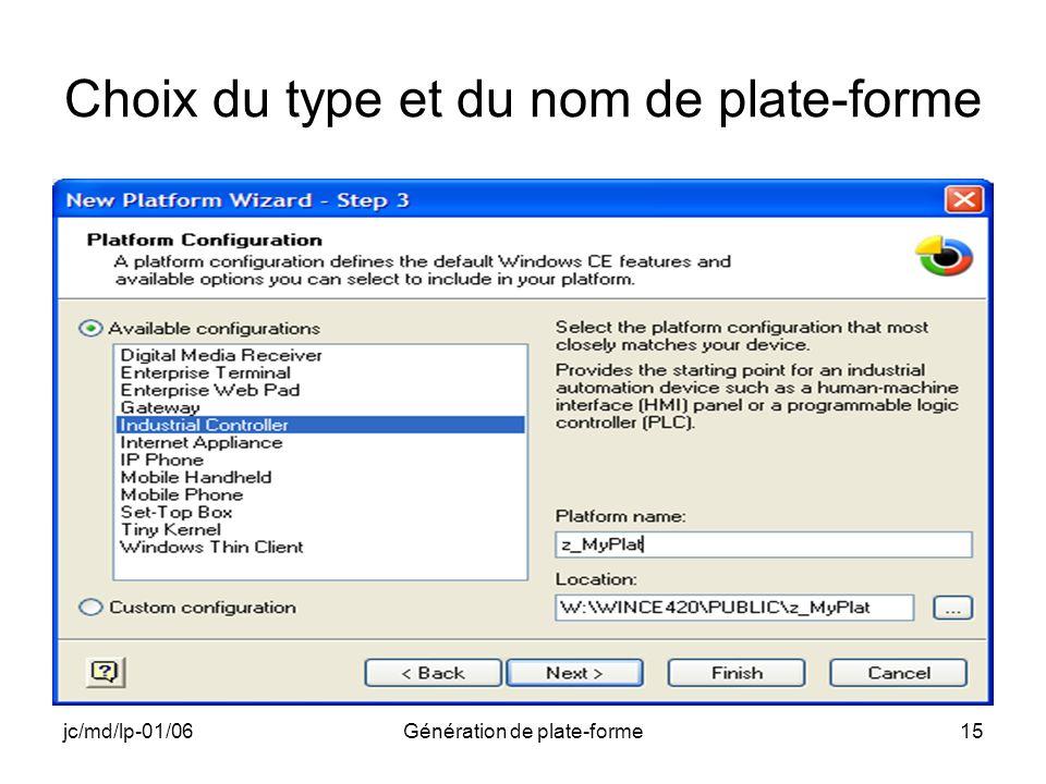 jc/md/lp-01/06Génération de plate-forme15 Choix du type et du nom de plate-forme
