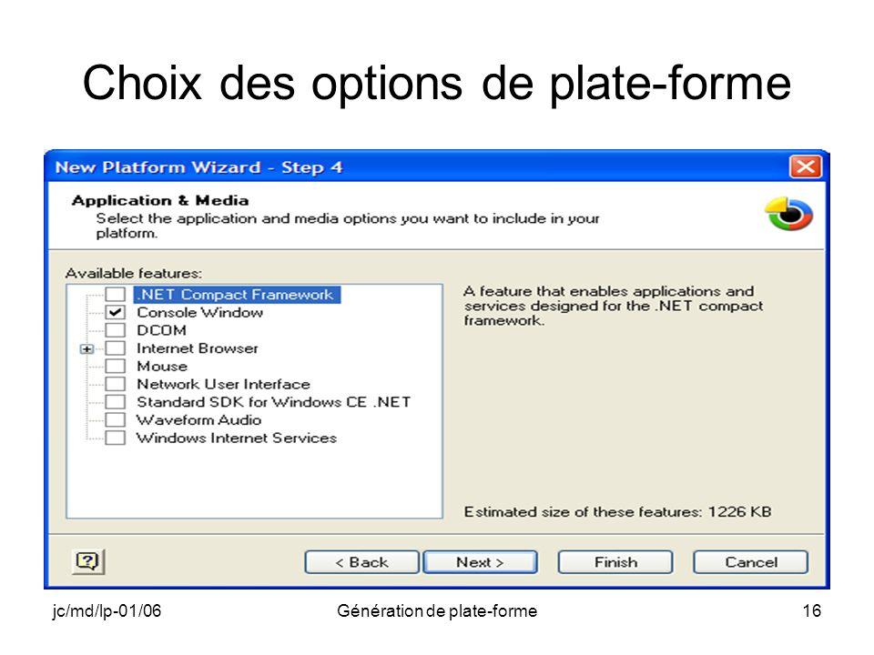 jc/md/lp-01/06Génération de plate-forme16 Choix des options de plate-forme