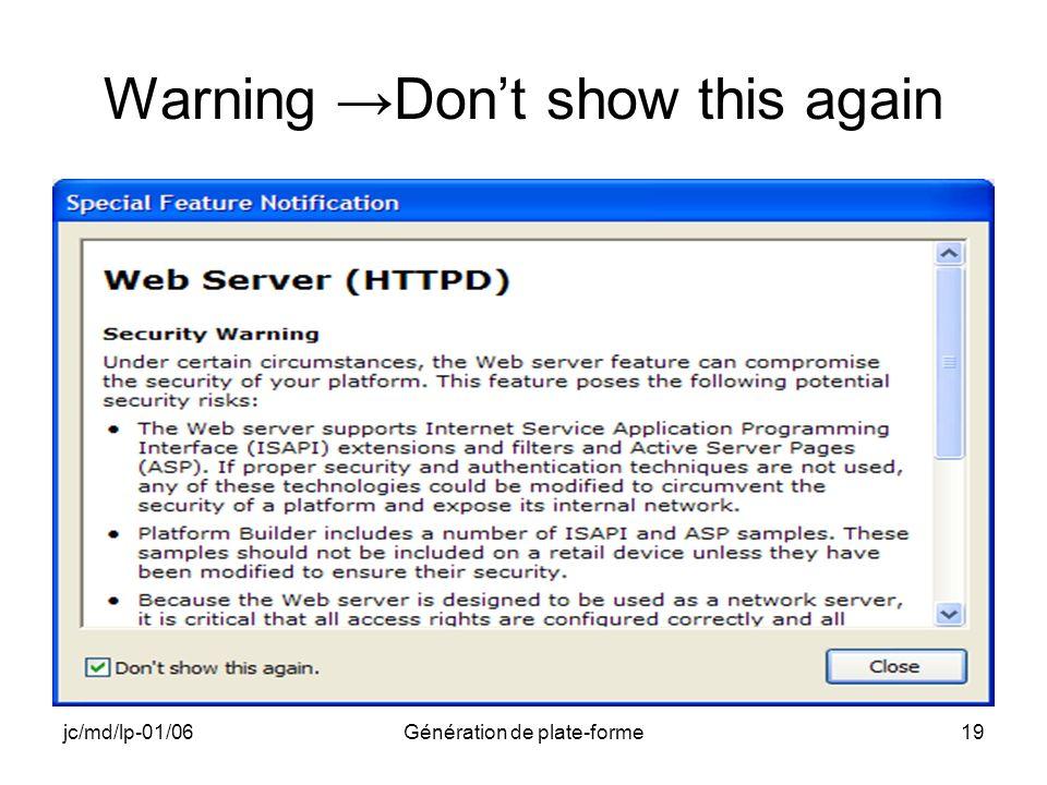 jc/md/lp-01/06Génération de plate-forme19 Warning Dont show this again