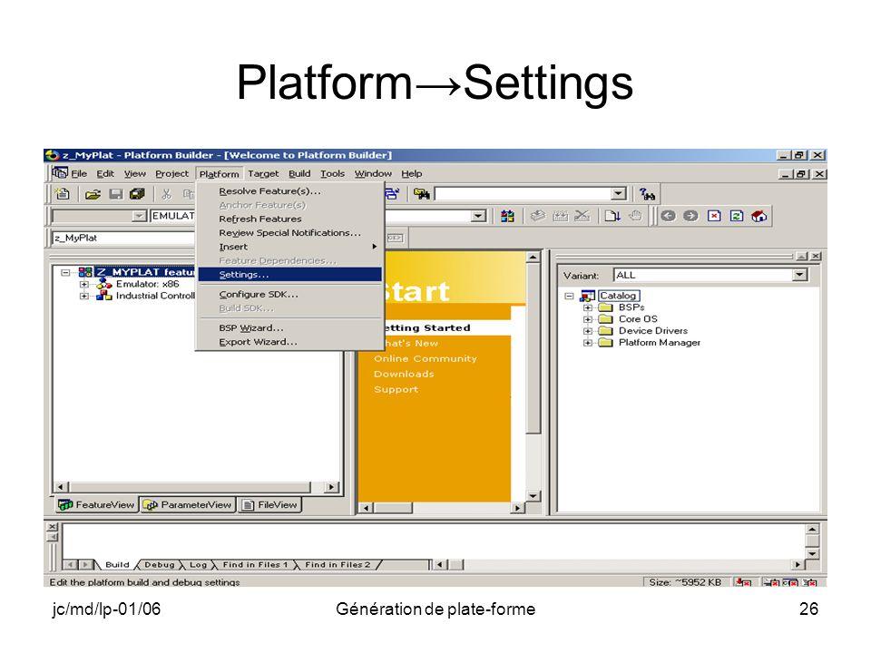 jc/md/lp-01/06Génération de plate-forme26 PlatformSettings