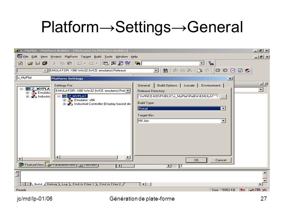 jc/md/lp-01/06Génération de plate-forme27 PlatformSettingsGeneral