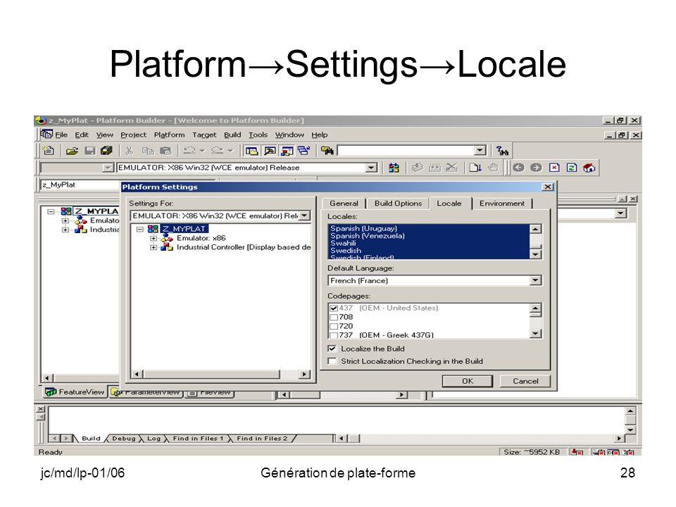 jc/md/lp-01/06Génération de plate-forme28 PlatformSettingsLocale