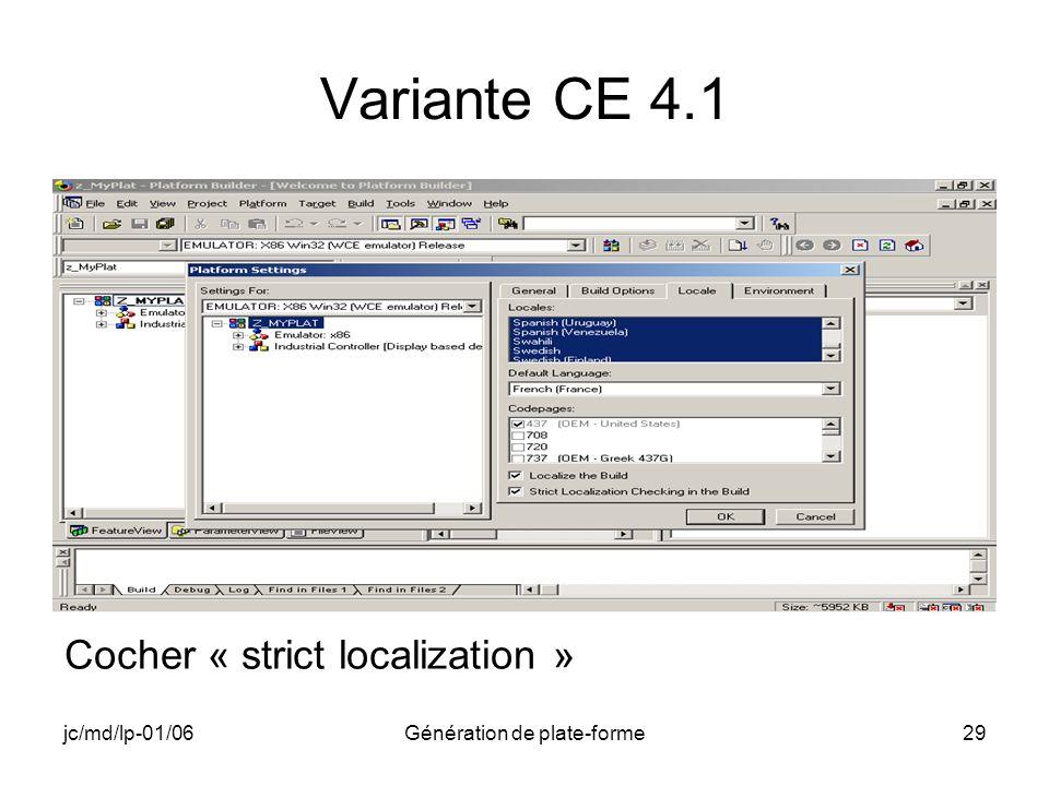 jc/md/lp-01/06Génération de plate-forme29 Variante CE 4.1 Cocher « strict localization »