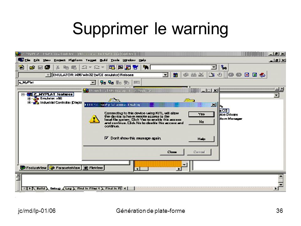 jc/md/lp-01/06Génération de plate-forme36 Supprimer le warning