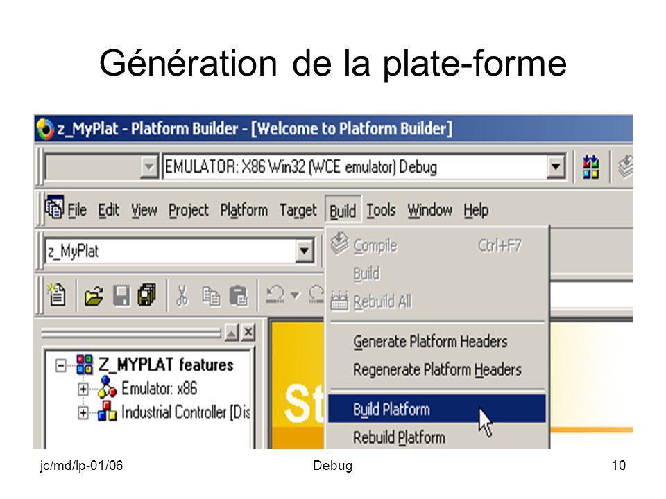 jc/md/lp-01/06Debug10 Génération de la plate-forme