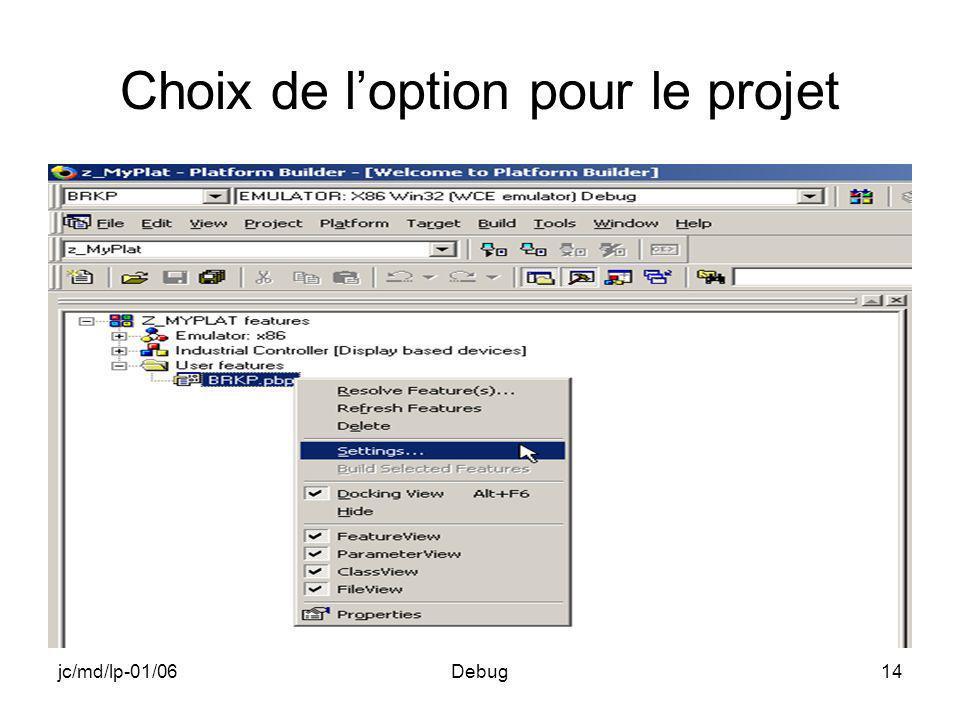 jc/md/lp-01/06Debug14 Choix de loption pour le projet