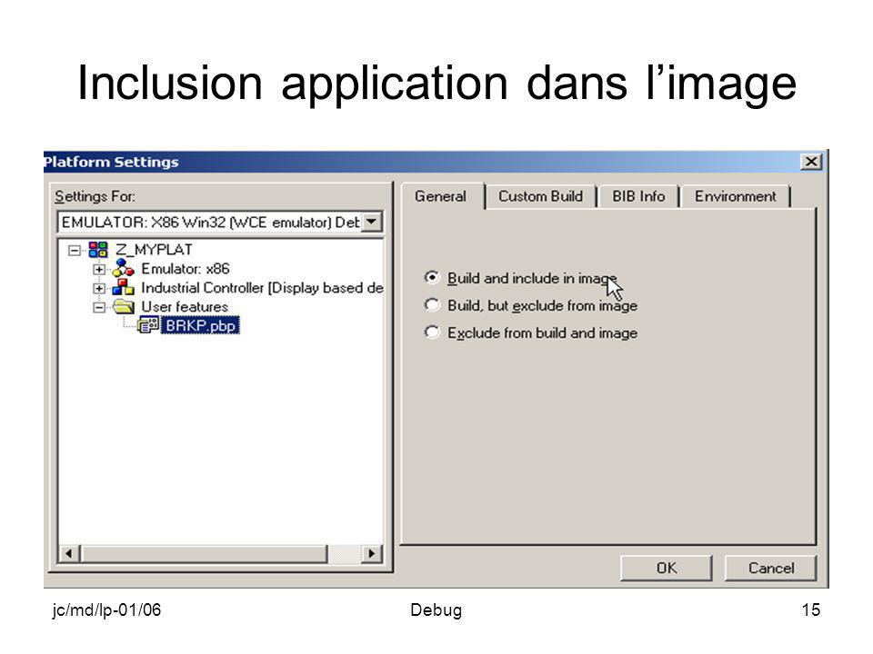 jc/md/lp-01/06Debug15 Inclusion application dans limage