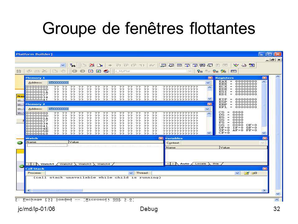 jc/md/lp-01/06Debug32 Groupe de fenêtres flottantes