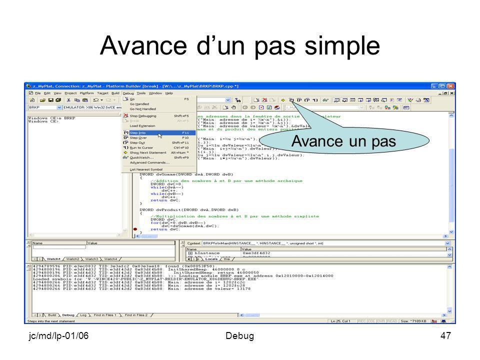 jc/md/lp-01/06Debug47 Avance dun pas simple Avance un pas