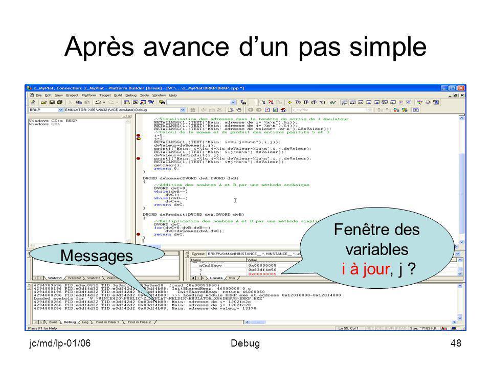 jc/md/lp-01/06Debug48 Après avance dun pas simple Fenêtre des variables i à jour, j ? Messages