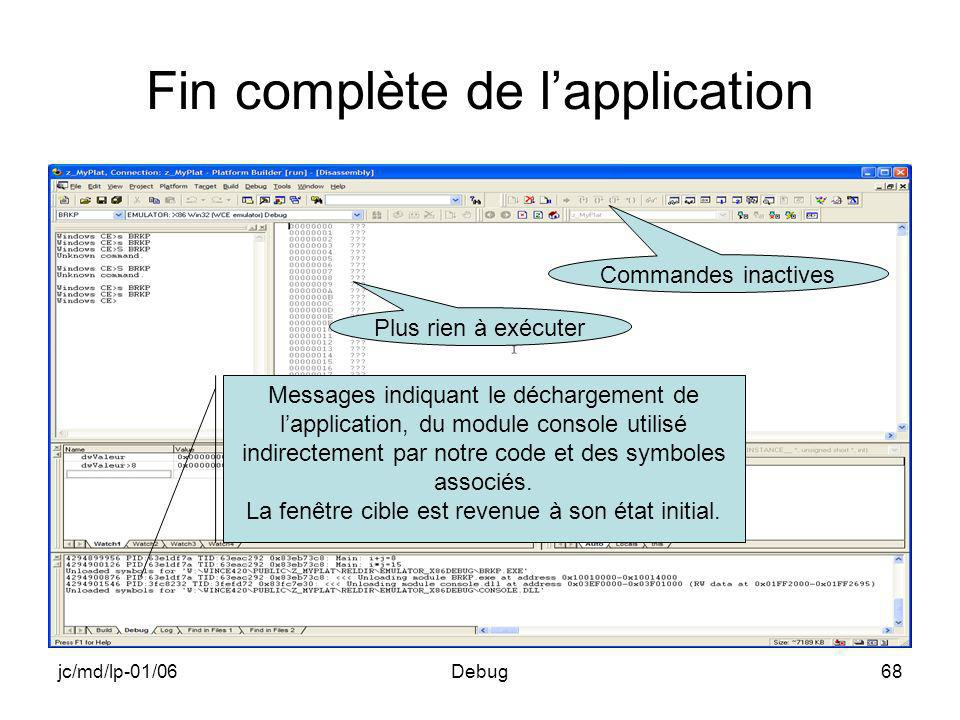jc/md/lp-01/06Debug68 Fin complète de lapplication Messages indiquant le déchargement de lapplication, du module console utilisé indirectement par not