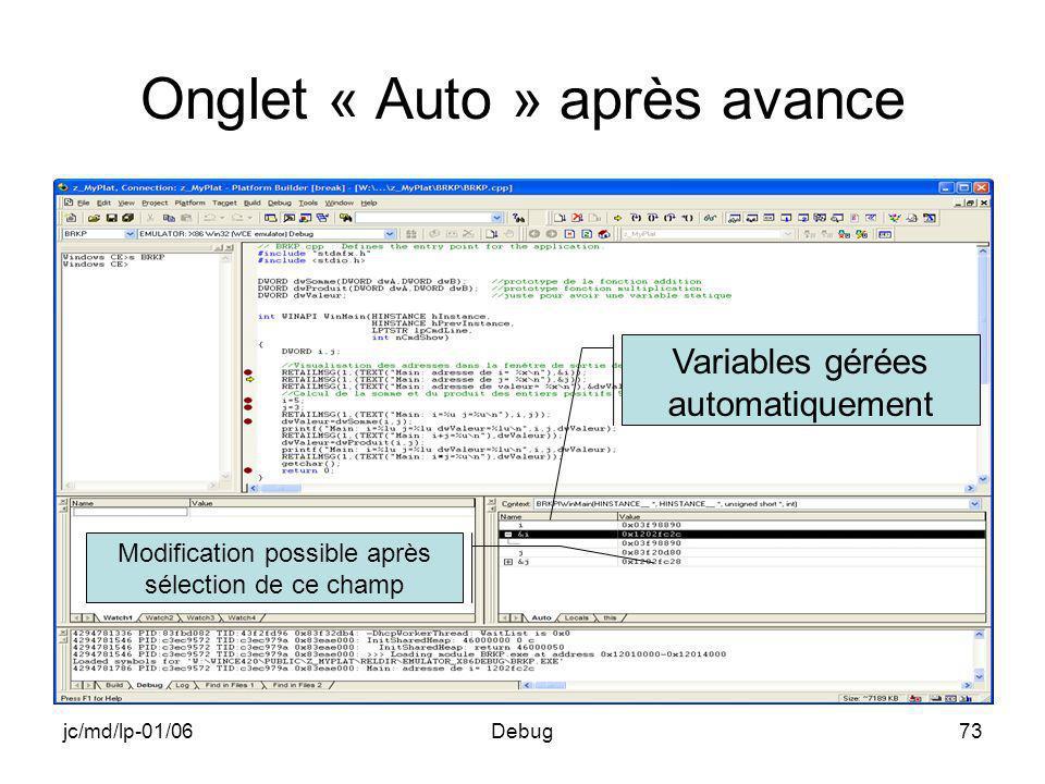 jc/md/lp-01/06Debug73 Onglet « Auto » après avance Variables gérées automatiquement Modification possible après sélection de ce champ