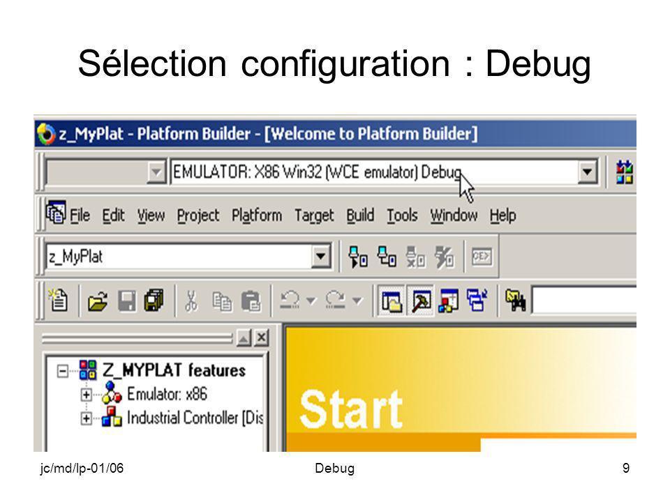 jc/md/lp-01/06Debug40 Cible après exécution Attente du caractère Entrée Taper Entrée pour finir BRKP