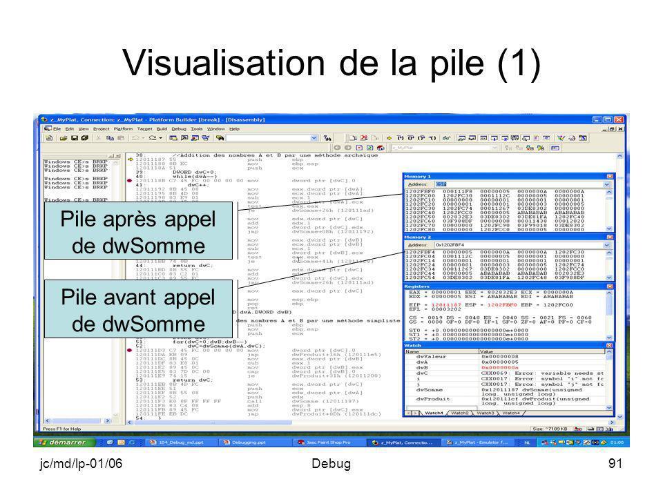 jc/md/lp-01/06Debug91 Visualisation de la pile (1) Pile après appel de dwSomme Pile avant appel de dwSomme