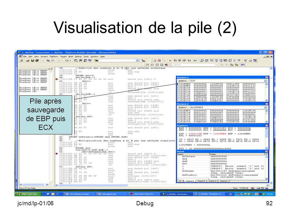 jc/md/lp-01/06Debug92 Visualisation de la pile (2) Pile après sauvegarde de EBP puis ECX