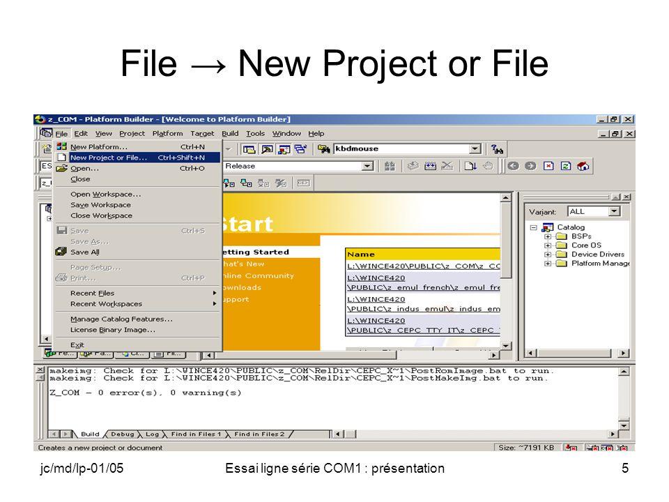 jc/md/lp-01/05Essai ligne série COM1 : présentation5 File New Project or File