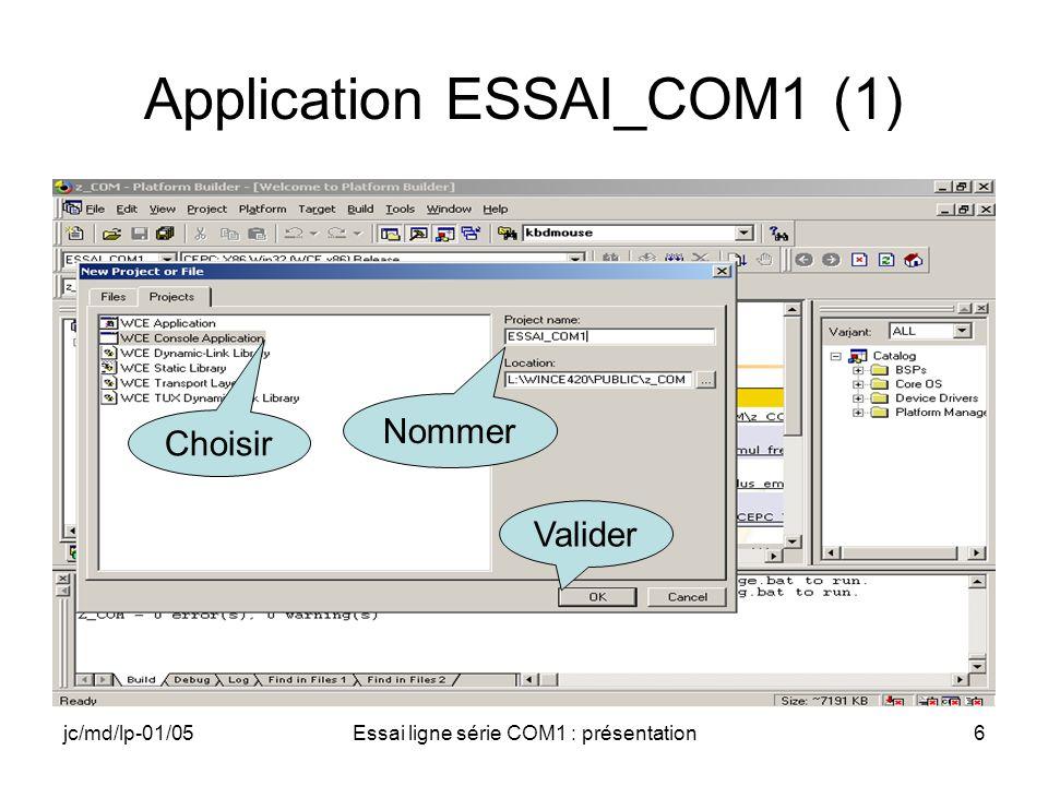 jc/md/lp-01/05Essai ligne série COM1 : présentation6 Application ESSAI_COM1 (1) Nommer Valider Choisir