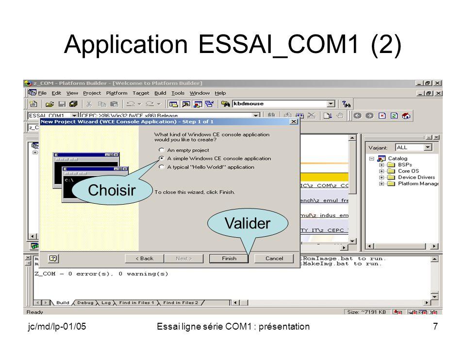 jc/md/lp-01/05Essai ligne série COM1 : présentation7 Application ESSAI_COM1 (2) Choisir Valider