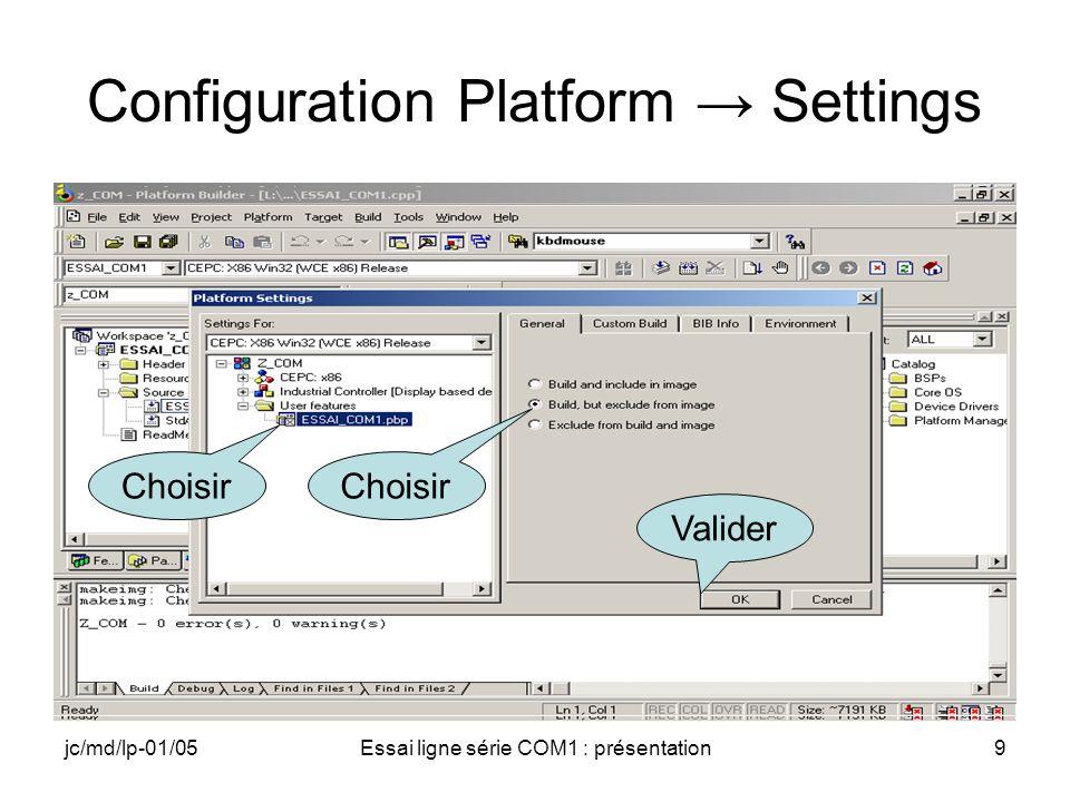 jc/md/lp-01/05Essai ligne série COM1 : présentation9 Configuration Platform Settings Valider Choisir