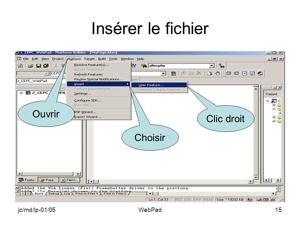 jc/md/lp-01/05WebPad15 Insérer le fichier Ouvrir Choisir Clic droit