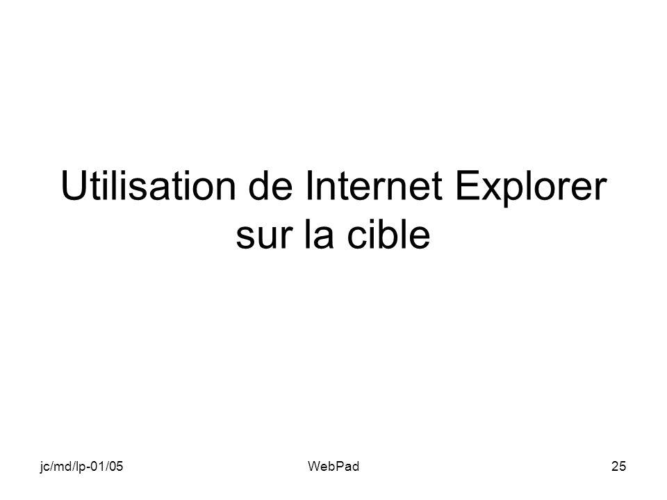 jc/md/lp-01/05WebPad25 Utilisation de Internet Explorer sur la cible