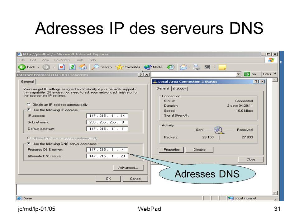 jc/md/lp-01/05WebPad31 Adresses IP des serveurs DNS Adresses DNS