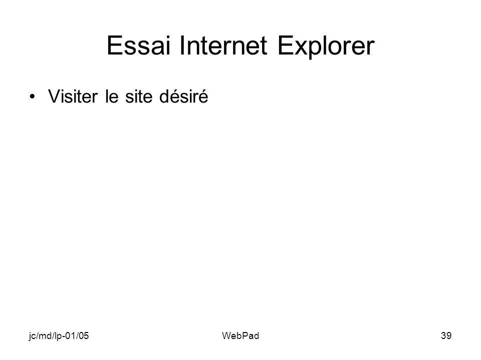 jc/md/lp-01/05WebPad39 Essai Internet Explorer Visiter le site désiré