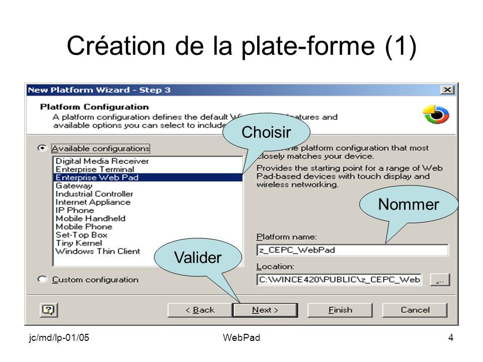 jc/md/lp-01/05WebPad5 Création de la plate-forme (2) Supprimer les coches inutiles Valider