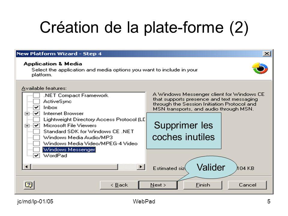 jc/md/lp-01/05WebPad6 Création de la plate-forme (3) Valider Cocher