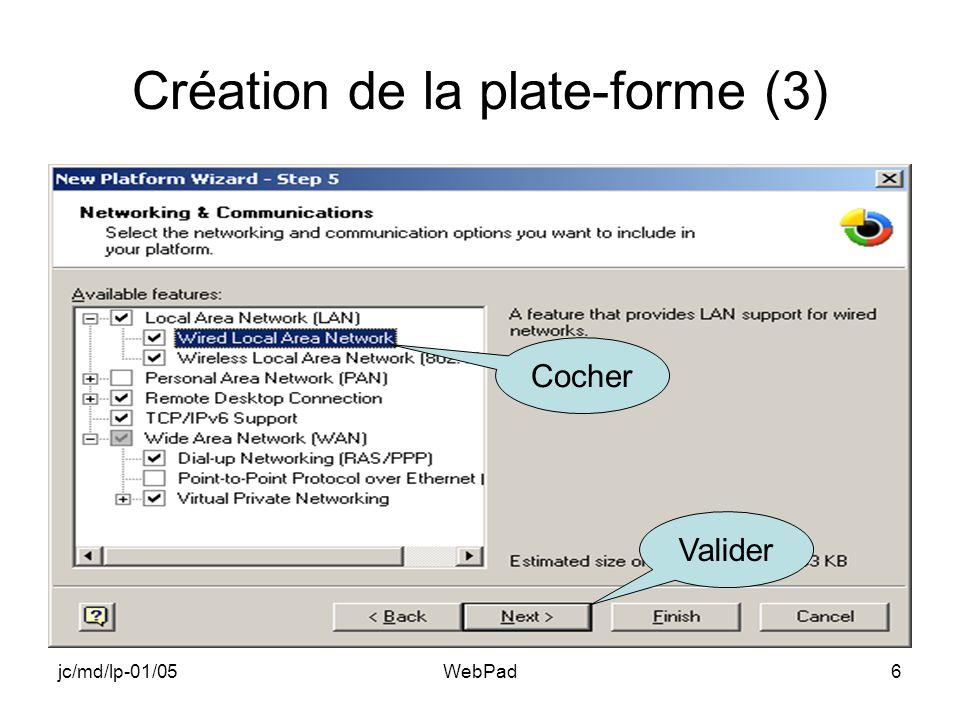 jc/md/lp-01/05WebPad7 Création de la plate-forme (4) Valider
