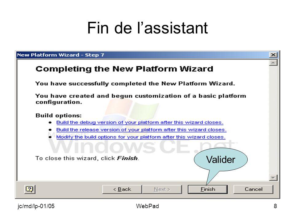 jc/md/lp-01/05WebPad9 Ajout du Web Server (HTTPD) Descendre la hiérarchie jusquau Web Server Choisir puis Click droit et Add to Platform
