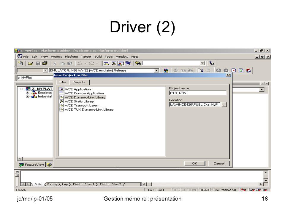 jc/md/lp-01/05Gestion mémoire : présentation18 Driver (2)