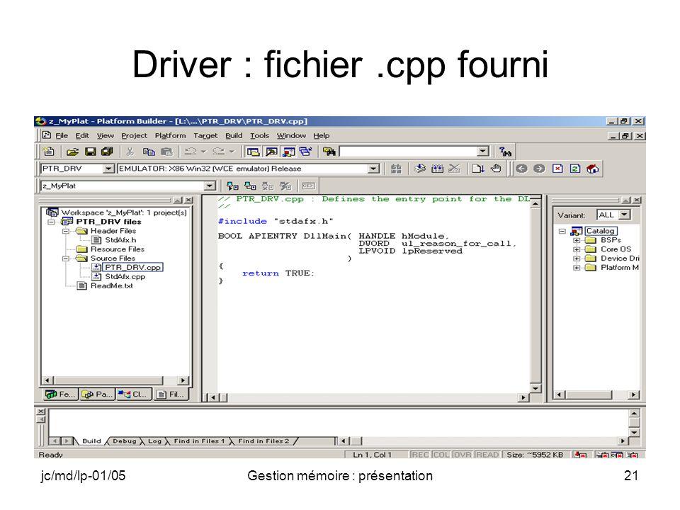 jc/md/lp-01/05Gestion mémoire : présentation21 Driver : fichier.cpp fourni