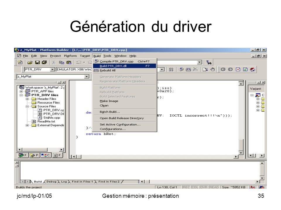 jc/md/lp-01/05Gestion mémoire : présentation35 Génération du driver
