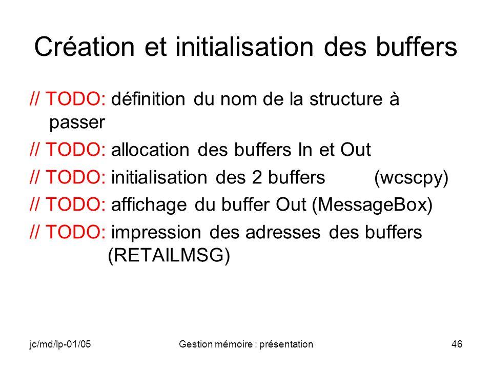 jc/md/lp-01/05Gestion mémoire : présentation46 Création et initialisation des buffers // TODO: définition du nom de la structure à passer // TODO: all