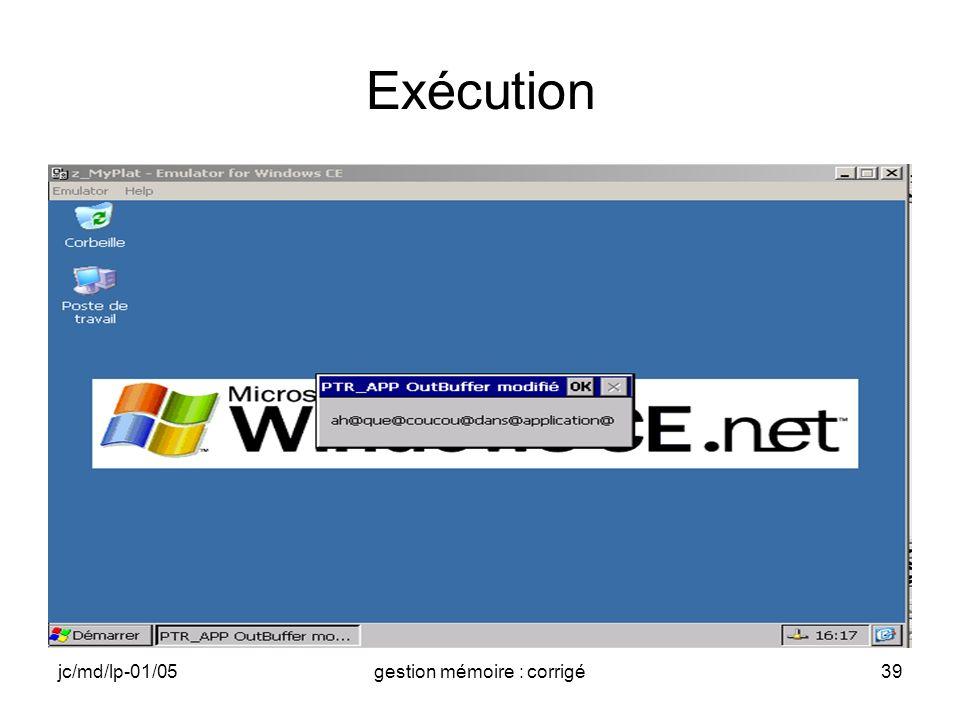 jc/md/lp-01/05gestion mémoire : corrigé39 Exécution